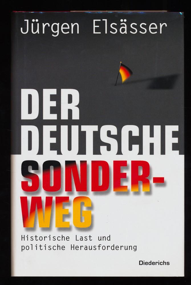 Elsässer, Jürgen: Der deutsche Sonderweg : Historische Last und politische Herausforderung.