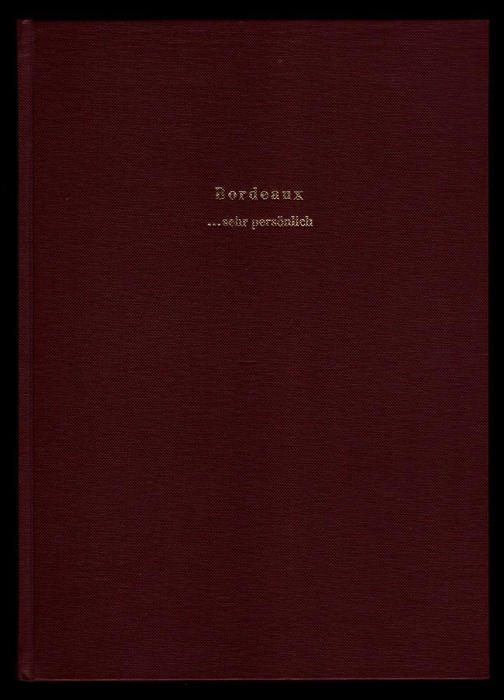 Bordeaux ... sehr persönlich : Informationen, Meinungen und Anregungen, ein Buch zum Weiterführen.