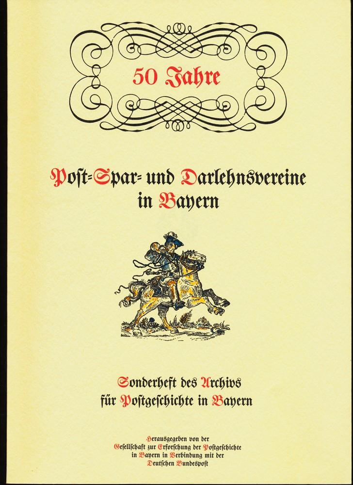 50 Jahre Post-Spar- und Darlehnsvereine in Bayern (1936-1986) Sonderheft des Archivs für Postgeschichte in Bayern.