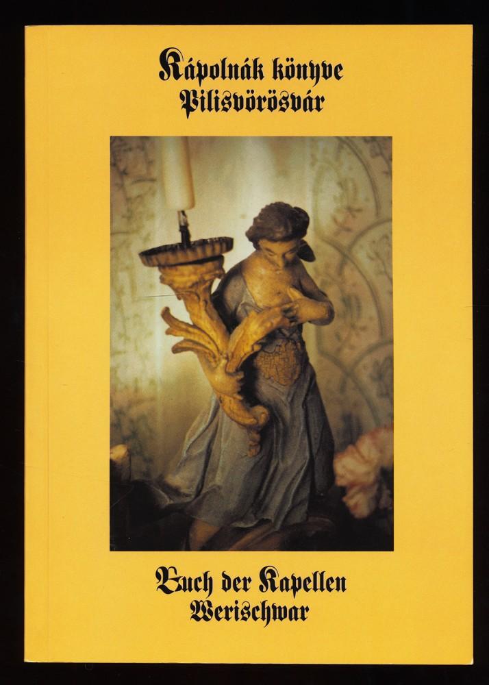 Kapolnak könyve Pilisvörösvar. Buch der Kapellen Werischwar.
