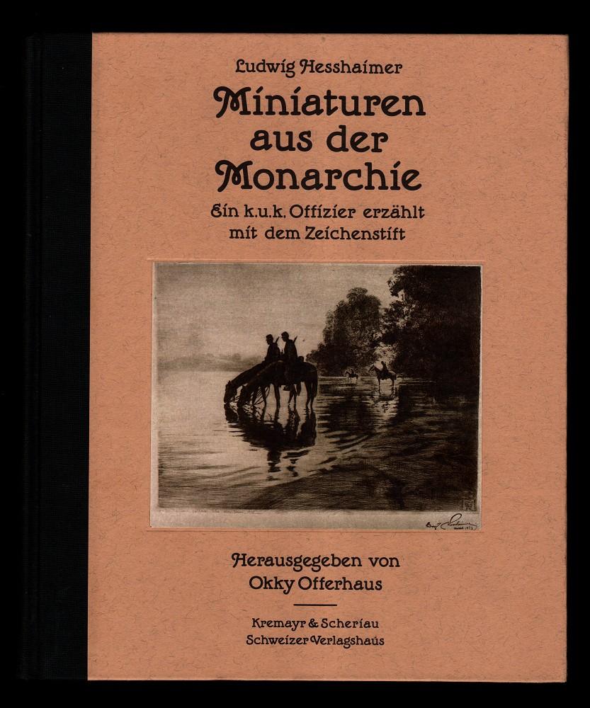 Miniaturen aus der Monarchie : Ein k.u.k. Offizier erzählt mit dem Zeichenstift.