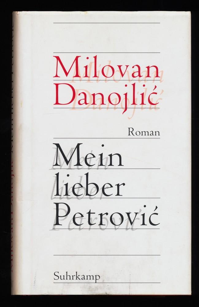 Mein lieber Petrovic. 1. Aufl.,