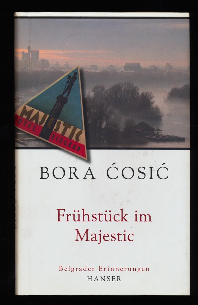Frühstück im Majestic : Belgrader Erinnerungen.