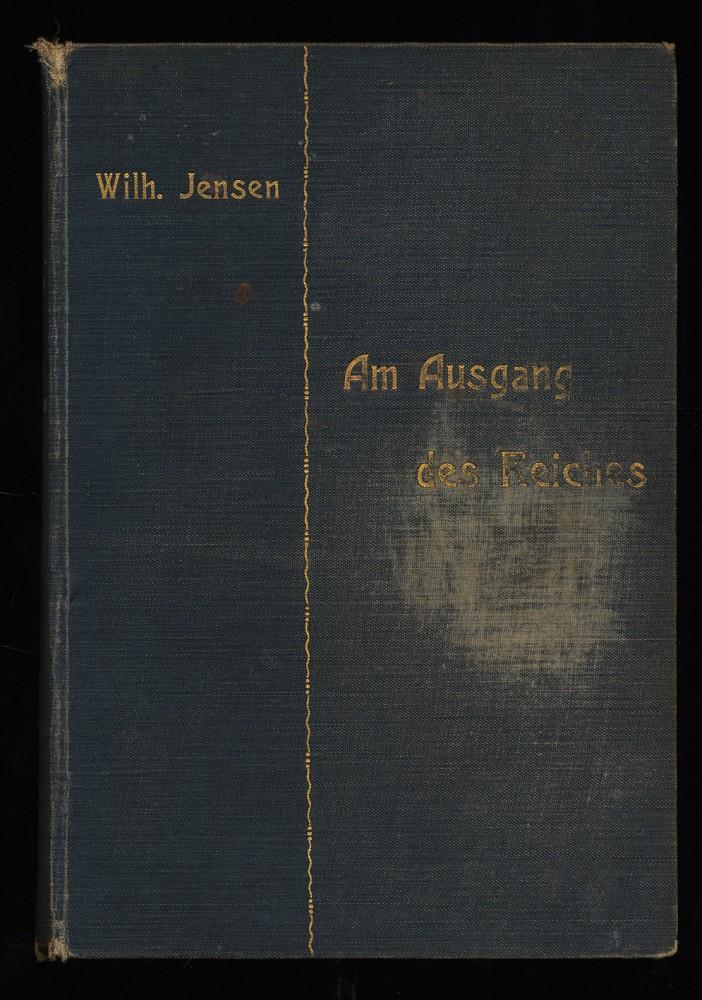 Am Ausgang des Reiches : Ein Roman. 3. Aufl.,