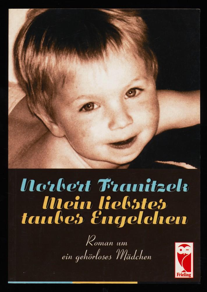 Mein liebstes taubes Engelchen : Roman um ein gehörloses Mädchen. (Mit Autoren-SIGNATUR) Orig.-Ausg., 1. Aufl.,