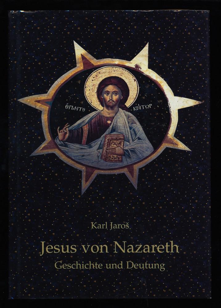Jesus von Nazareth : Geschichte und Deutung.