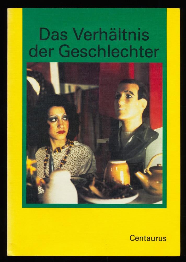 Das Verhältnis der Geschlechter. Frauenforschung und Kunst von Frauen. Teilband 1: Katalog zur Ausstellung.
