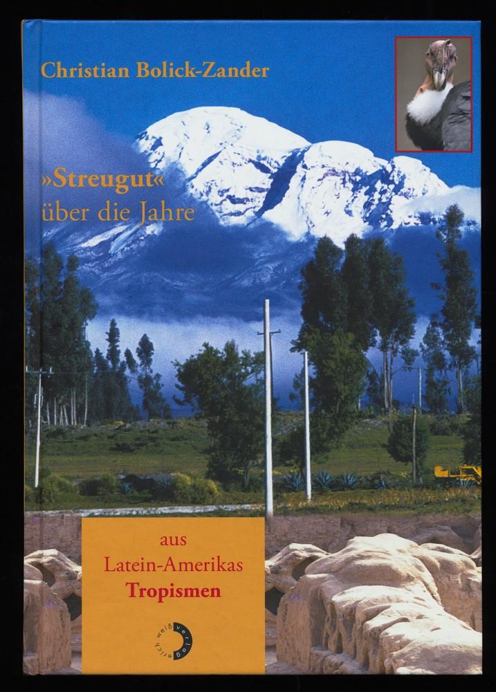 Streugut über die Jahre aus Latein-Amerikas Tropismen. 1. Aufl.,
