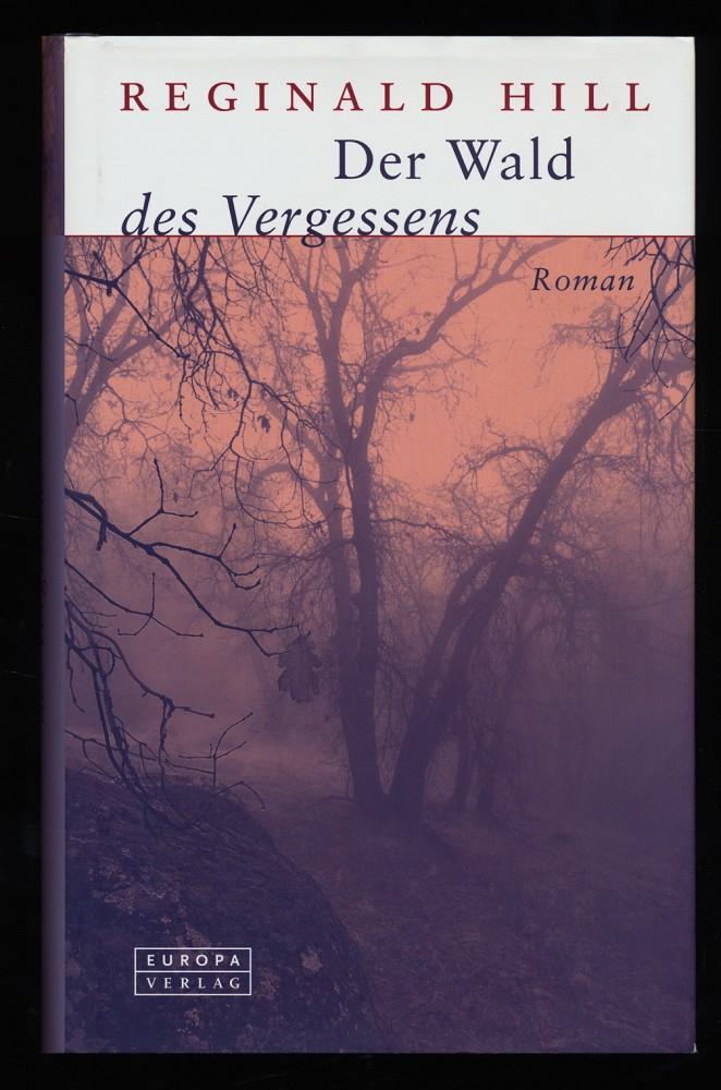 Der Wald des Vergessens : Ein Roman mit Dalziel und Pascoe. Erstausg.
