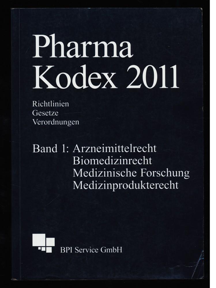 Pharma Kodex 2011 : Richtlinien, Gesetze, Verordnungen. Band 1: Arzneimittelrecht, Biomedizinrecht, Medizinische Forschung, Medizinprodukterecht. 17., aktualisierte und erw. Aufl.,