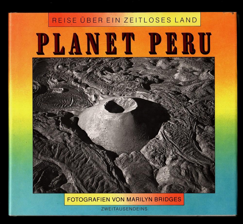 Planet Peru : Reise über ein zeitloses Land.