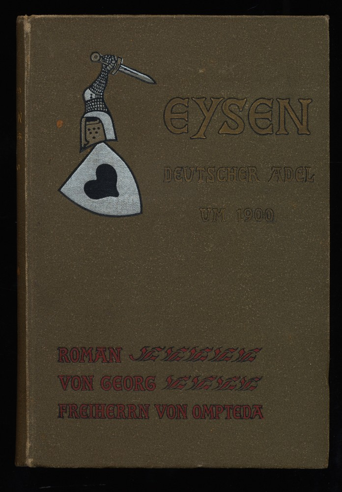 Eysen : Erster (1.) Band. Roman. Deutscher Adel um 1900 , Zweiter (2.) Teil. 6. Aufl.,