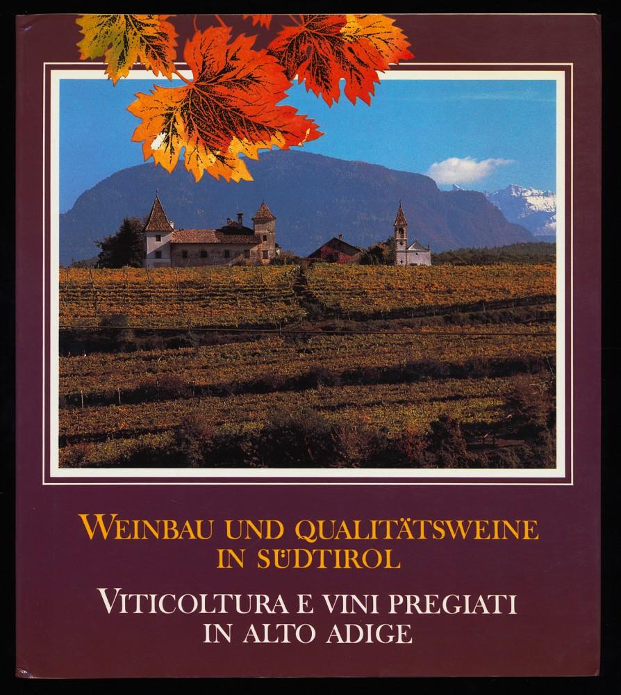 Weinbau und Qualitätsweine in Südtirol - Viticoltura e vini pregiati in Alto Adige.