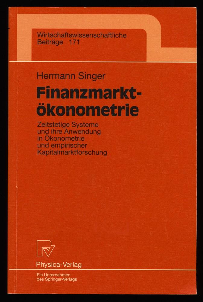 Finanzmarktökonometrie : Zeitstetige Systeme und ihre Anwendung in Ökonometrie und empirischer Kapitalmarktforschung.
