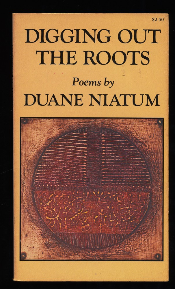 Digging out the roots : Poems by Duane Niatum. 1st ed.,