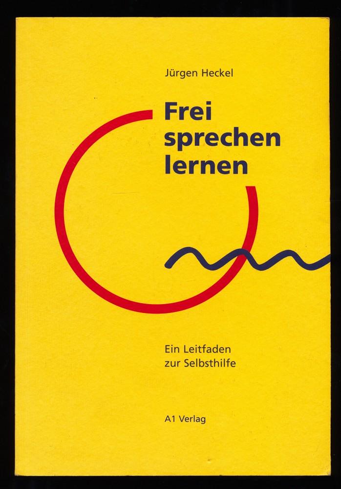 Heckel, Jürgen: Frei sprechen lernen : Ein Leitfaden zur Selbsthilfe. 1. Aufl.,