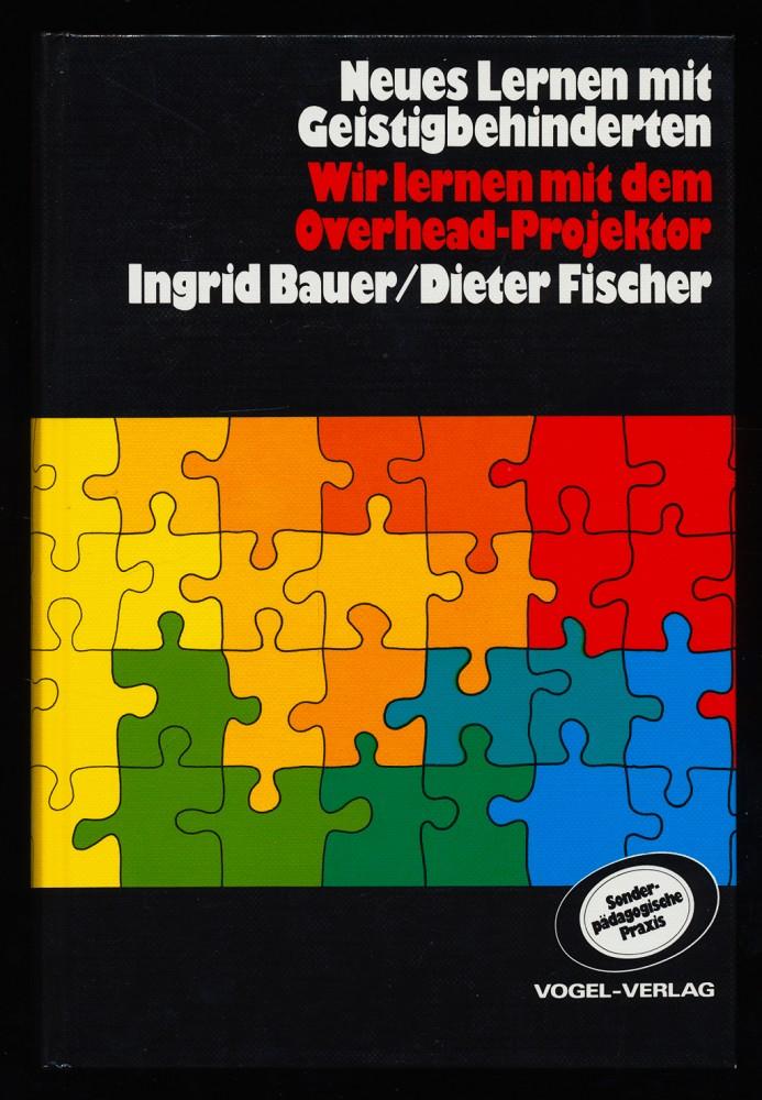 Wir lernen mit dem Overhead-Projektor. Neues Lernen mit geistig Behinderten. Sonderpädagogische Praxis. 1. Aufl.,