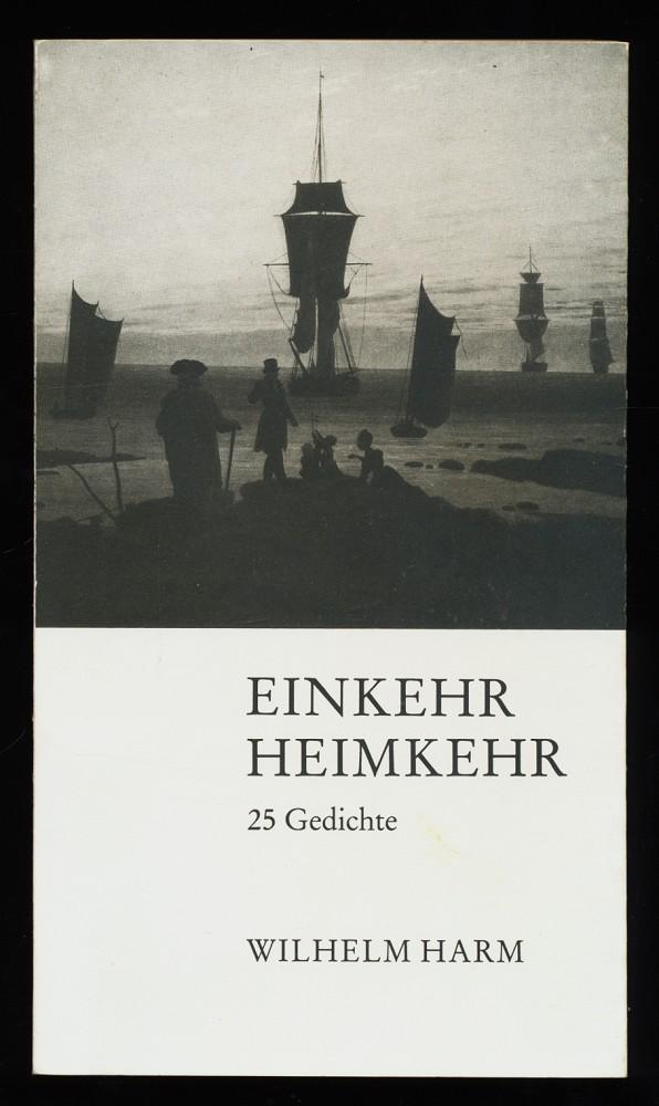 Einkehr Heimkehr : 25 Gedichte / Wilhelm Harm