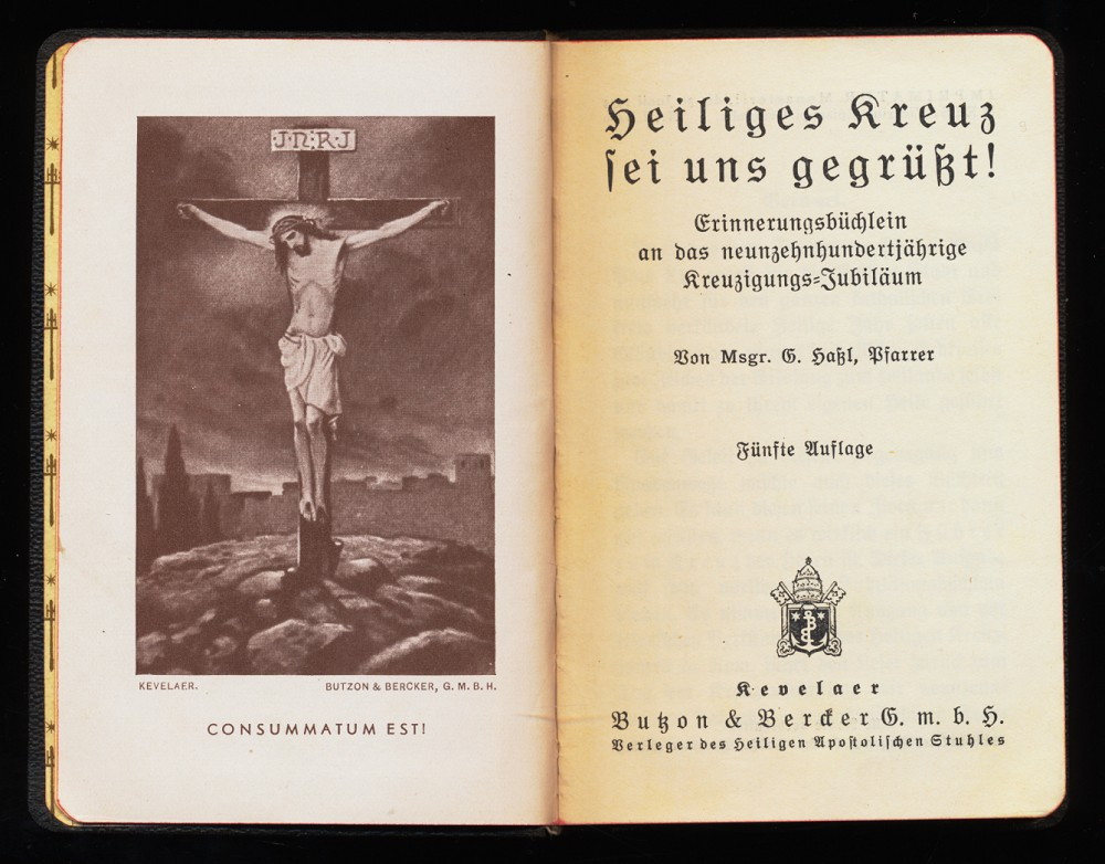 Heiliges Kreuz sei uns gegrüßt! Erinnerungsbüchlein an das neunzehnhundertjährige Kreuzigungs-Jubiläum 5. Aufl.,