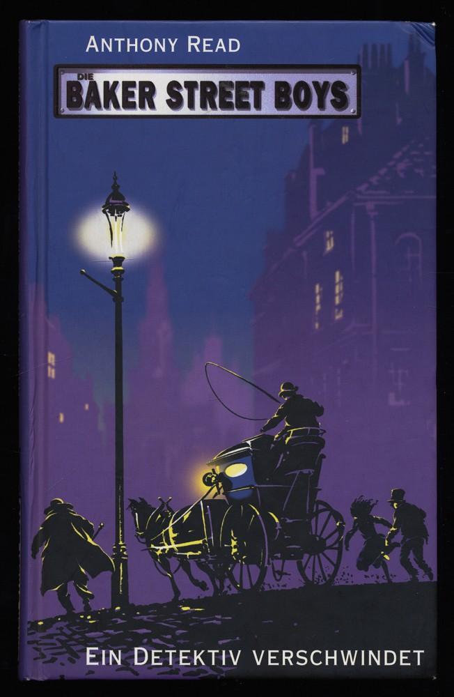 Ein Detektiv verschwindet : Die Baker Street Boys. 1. Aufl.,