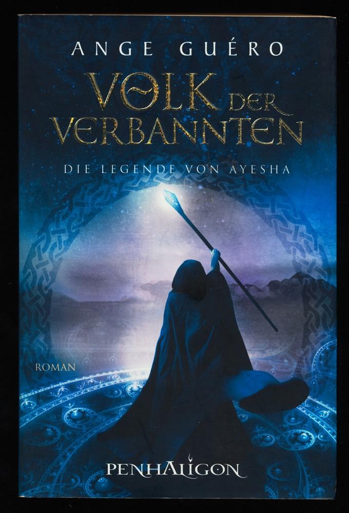 Volk der Verbannten : Die Legende von Ayesha 3 , Roman. 1. Aufl.,