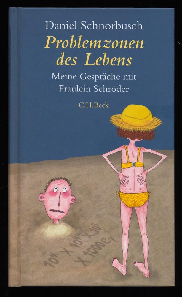 Problemzonen des Lebens : Meine Gespräche mit Fräulein Schröder.
