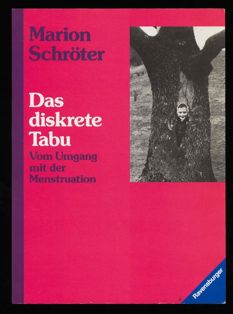 Das diskrete Tabu : Vom Umgang mit der Menstruation. 1. Aufl.,