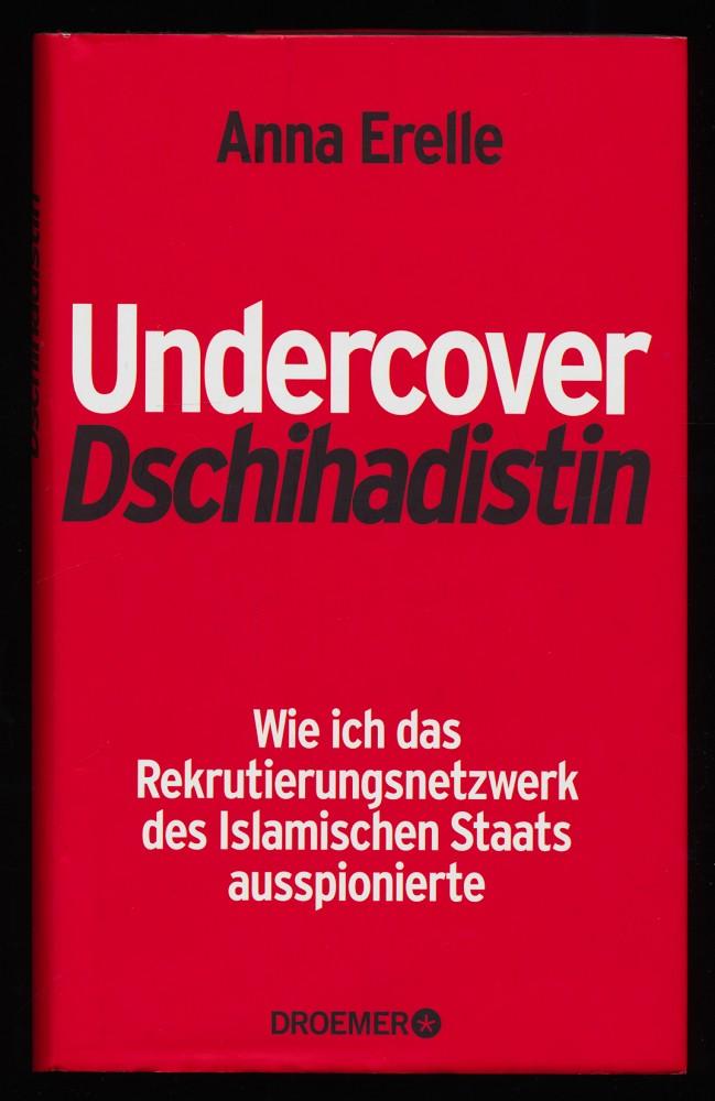 Undercover-Dschihadistin : Wie ich das Rekrutierungsnetzwerk des Islamischen Staats ausspionierte.