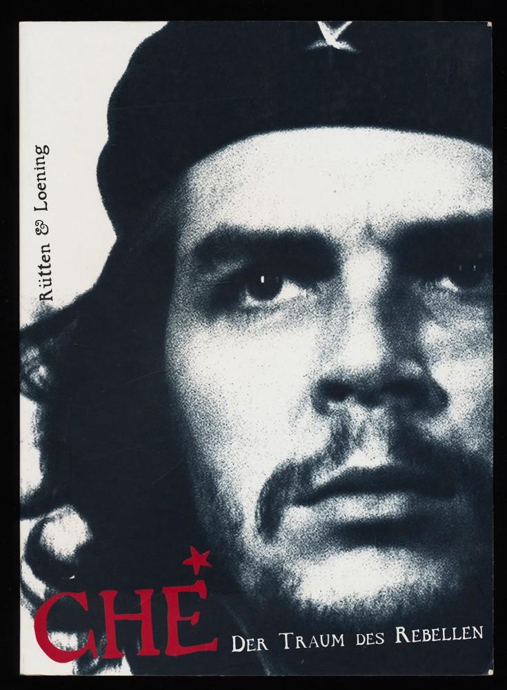 Diego García, Fernando (Hrsg.) und Matilde Sánchez: Che : Der Traum des Rebellen. 5. Aufl.,