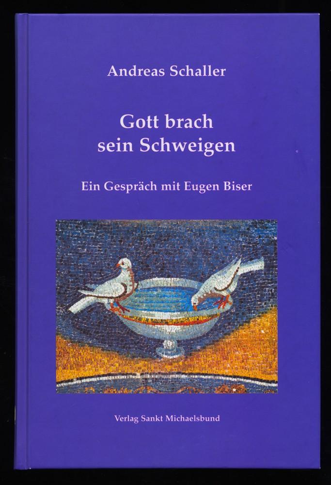 Gott brach sein Schweigen : Ein Gespräch mit Eugen Biser. 1. Aufl.,