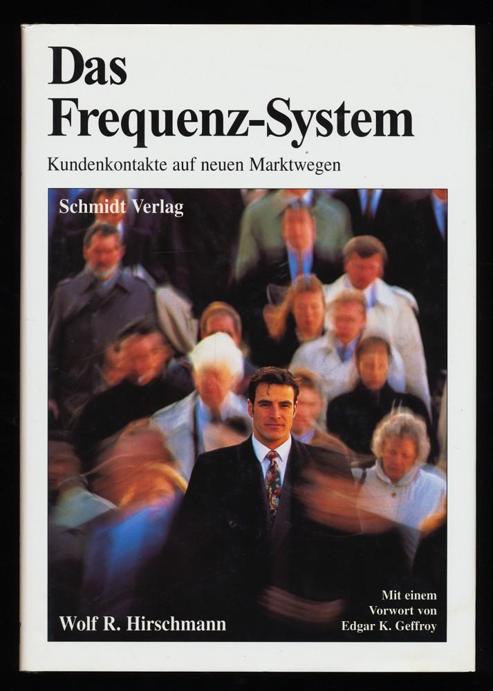 Das Frequenz-System : Kundenkontakte auf neuen Marktwegen. 1. Aufl.,