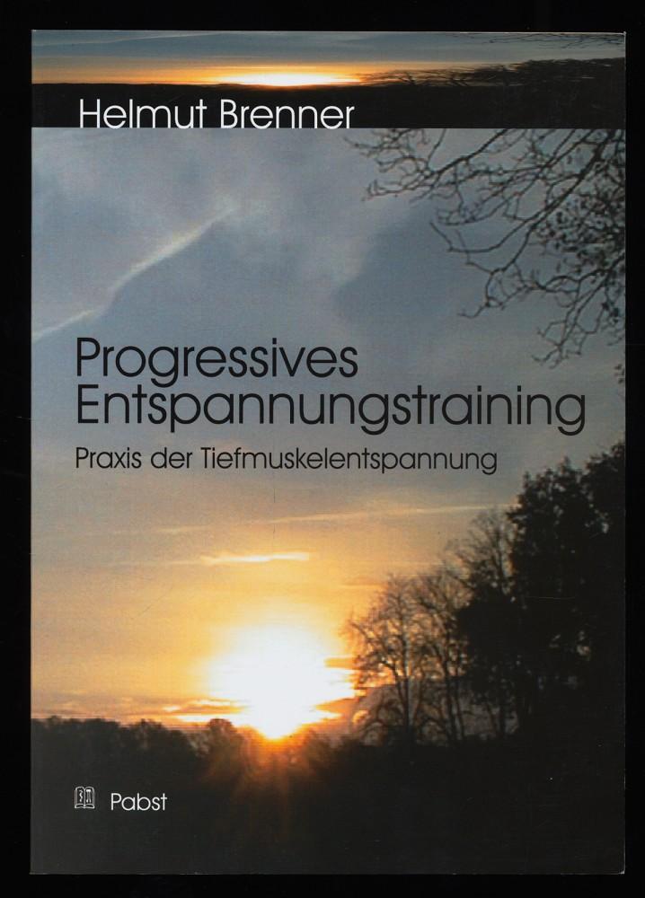 Progressives Entspannungstraining : Praxis der Tiefmuskelentspannung. 2. überarb. Aufl.,