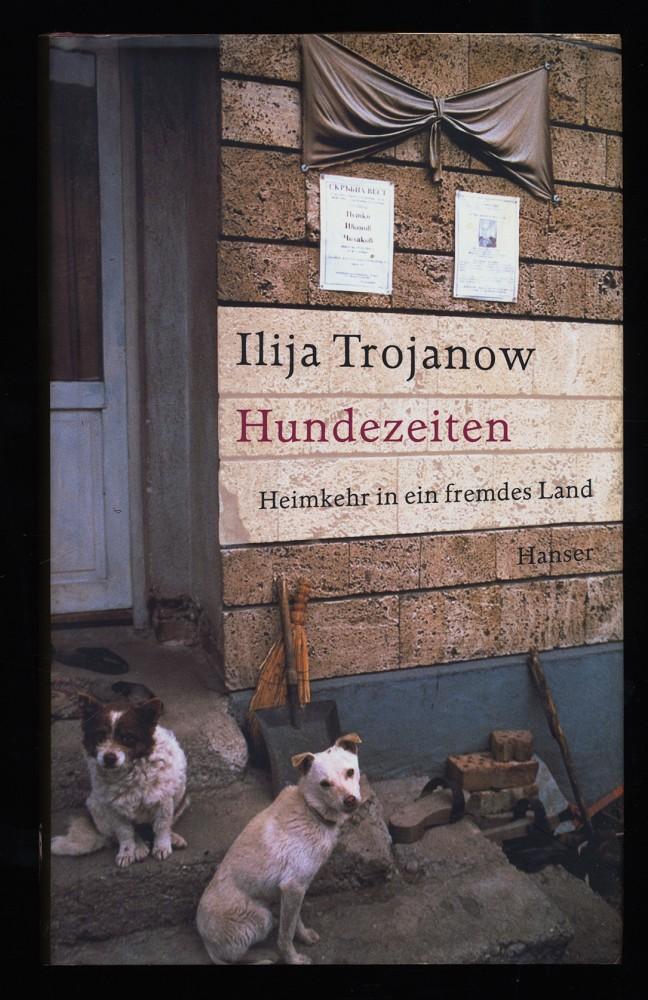 Hundezeiten : Heimkehr in ein fremdes Land.