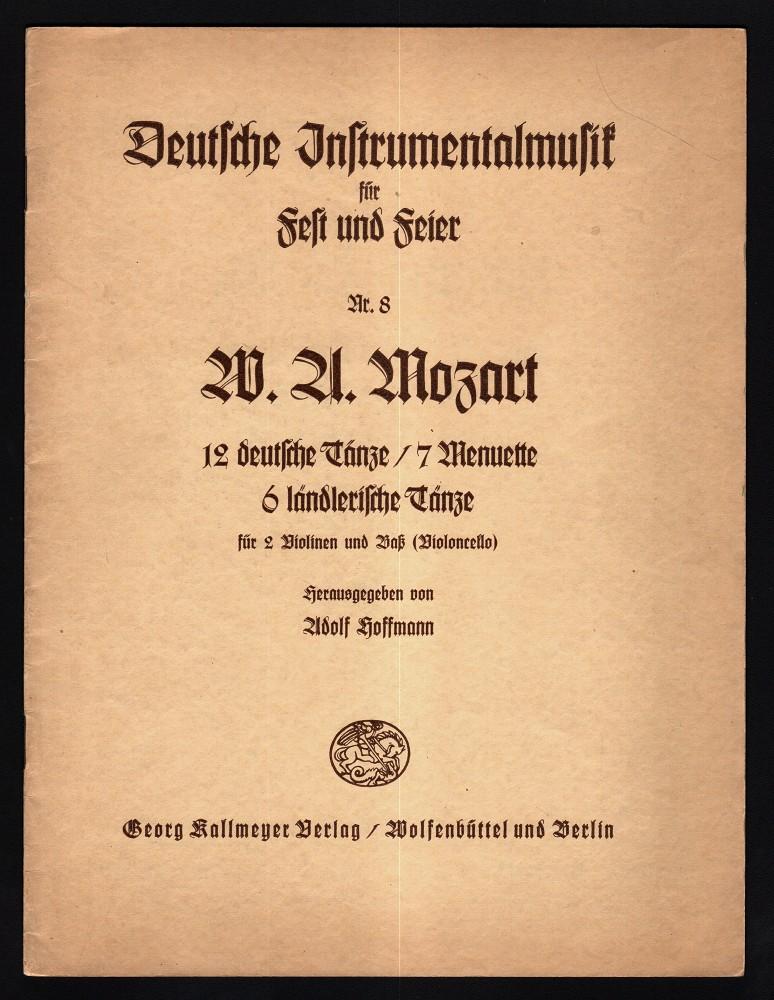 12 deutsche Tänze, 7 Menuette, 6 ländlerische Tänze für 2 Violinen u. Baß (Violoncello), Deutsche Instrumentalmusik für Fest und Feier Nr. 8 Partitur (3 Stimmen)