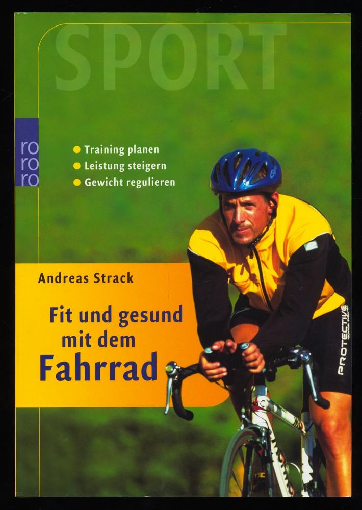 Fit und gesund mit dem Fahrrad : Training planen, Leistung steigern, Gewicht regulieren. Orig.-Ausg.,