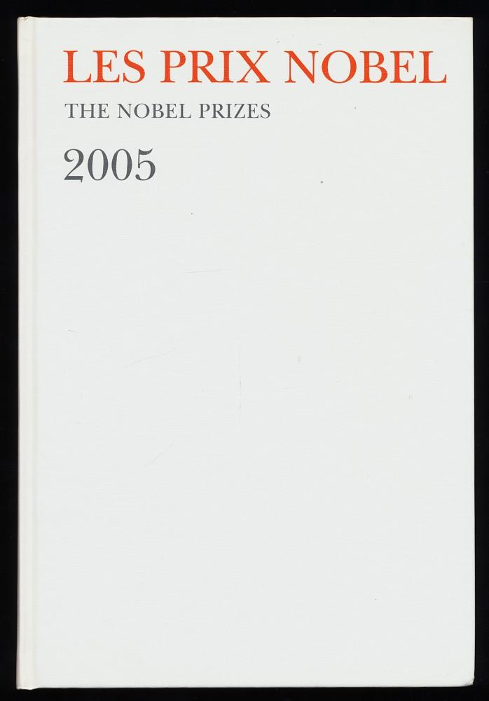 Les prix Nobel : The Nobel Prizes : Nobel Prizes, Presentations, Biographies, and Lectures 2005