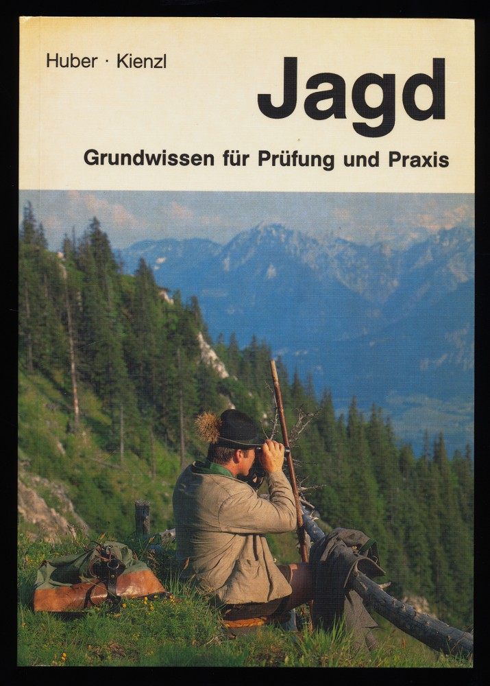 Jagd : Grundwissen für Prüfung und Praxis. Jagd und Fischerei Band 1
