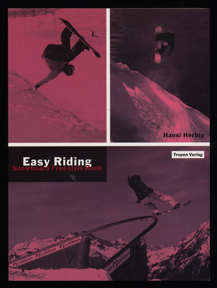 Easy Riding : Snowboard Freestyle Book. 2. Aufl.,