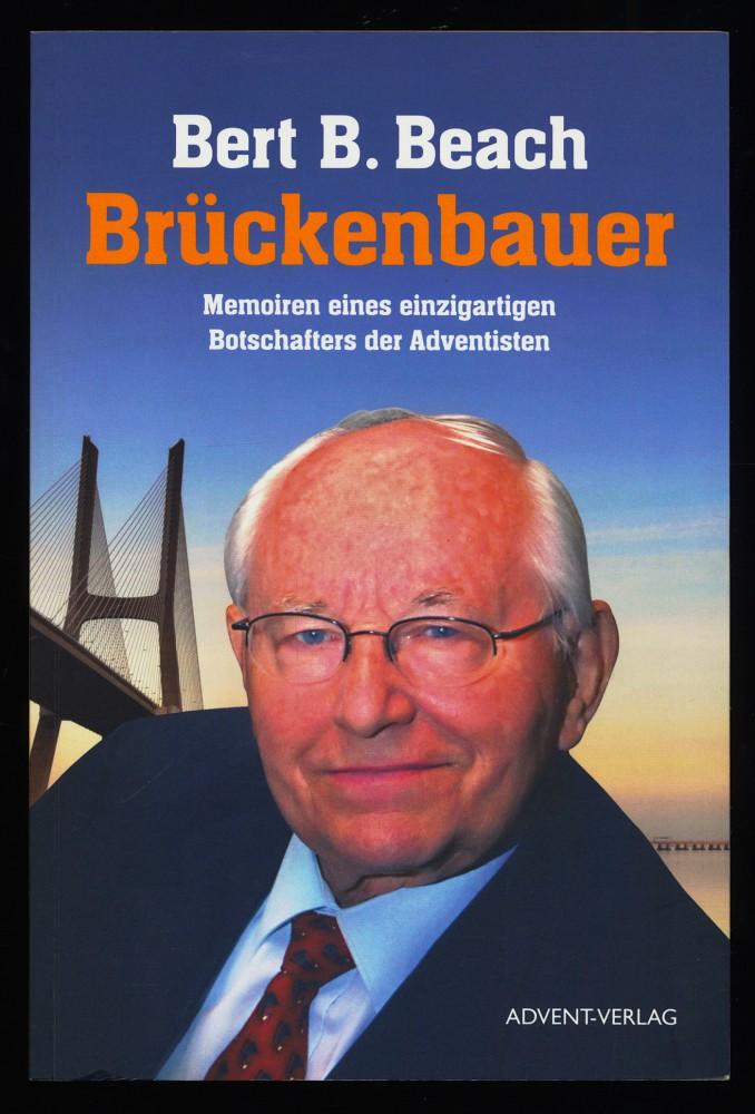 Brückenbauer : Memoiren eines einzigartigen Botschafters der Adventisten.
