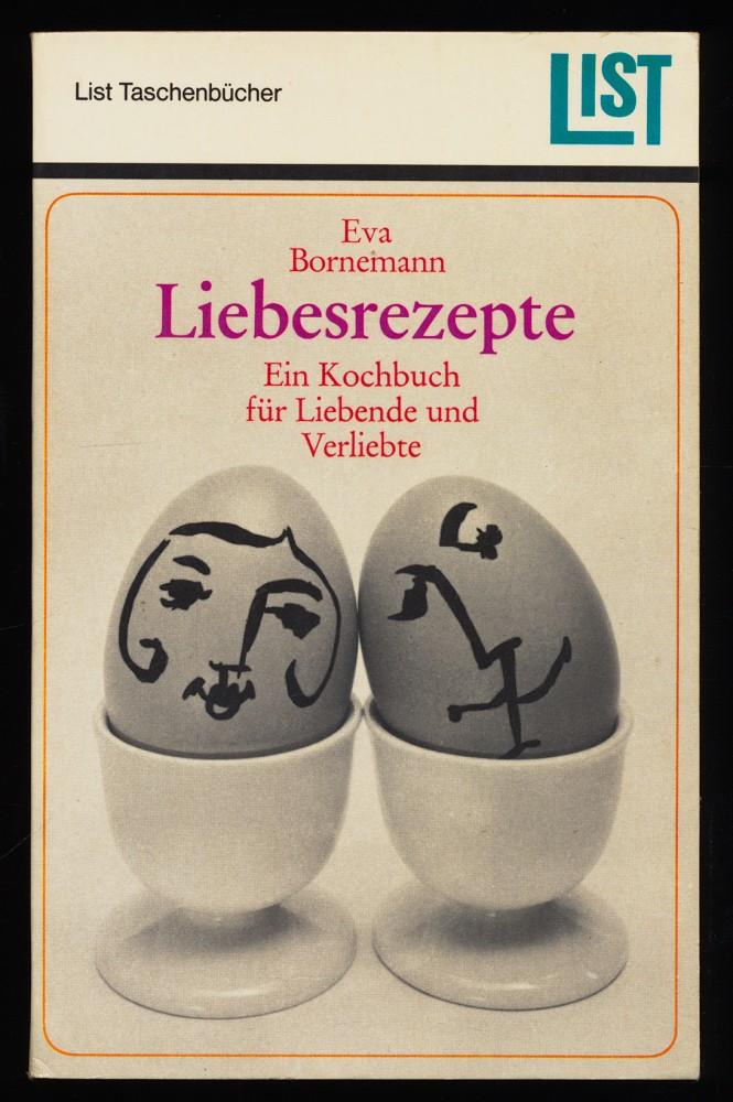 Bornemann, Eva: Liebesrezepte : Ein Kochbuch für Liebende und Verliebte.