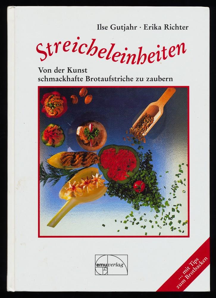 Streicheleinheiten : Von der Kunst, schmackhafte Brotaufstriche zu zaubern, mit Tips zum Brotbacken. 4. Aufl.,