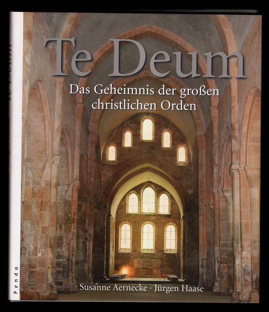 Te Deum : das Geheimnis der großen christlichen Orden. 1. Aufl.,