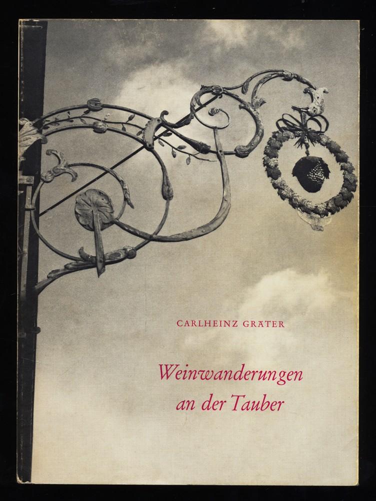 Gräter, Carlheinz: Weinwanderungen an der Tauber.