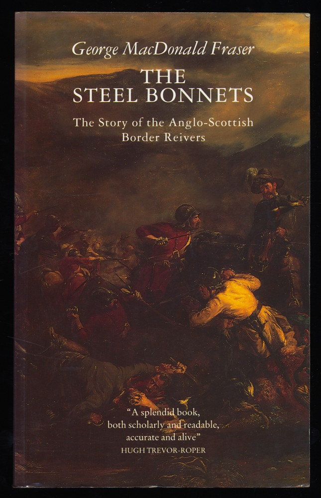 The Steel Bonnets : The Story of the Anglo-Scottish Border Reivers