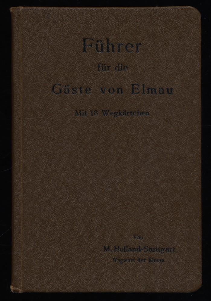 Führer für die Gäste von Elmau. Mit 18 Wegkärtchen. 2. Aufl.,