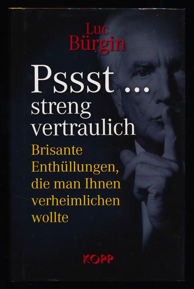 Pssst ... streng vertraulich : Brisante Enthüllungen, die man Ihnen verheimlichen wollte. 2. Aufl.,