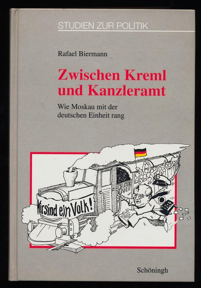 Zwischen Kreml und Kanzleramt : Wie Moskau mit der deutschen Einheit rang.