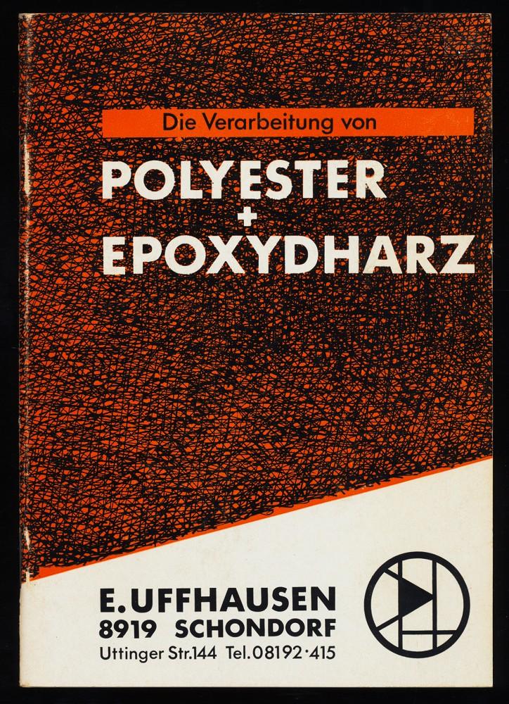 Die Verarbeitung von Polyester- und Epoxydharzen nach dem Handverfahren. Polyester + Epoxydharz