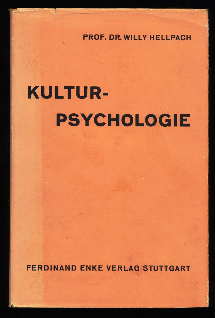 Kulturpsychologie : Eine Darstellung d. seelischen Ursprünge u. Antriebe, Gestaltungen u. Zerrüttungen, Wandlungen u. Wirkungen menschheitlicher Wertordnungen u. Güterschöpfungen.