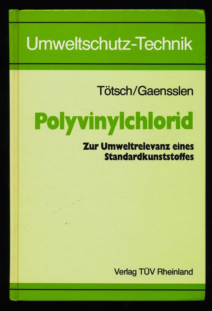 Polyvinylchlorid : Zur Umweltrelevanz eines Standardkunststoffes.